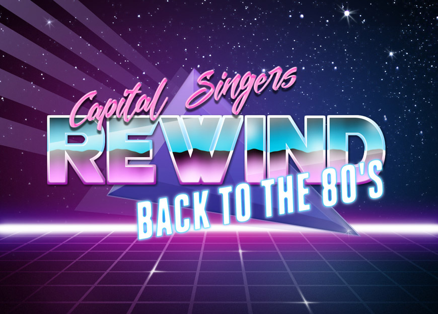 Capital Singers - Rewind back to the 80's