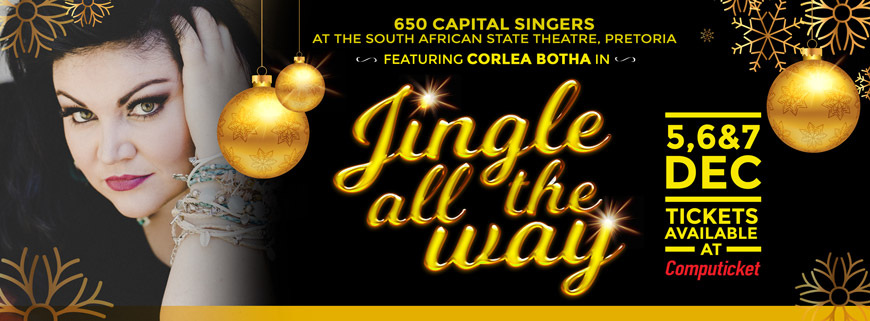 Capital Singers featuring Corlea Botha in Jingle all the way - 5-7 December 2017
